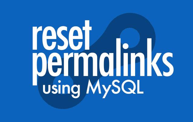 Reset the Permalinks using MySQL – Dana Lee Gibson